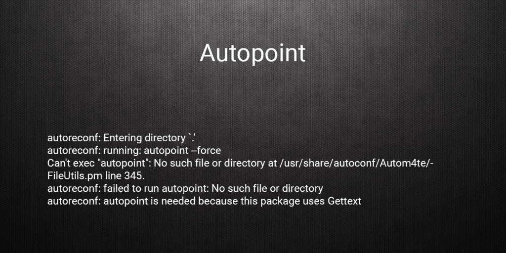 autoreconf: failed to run autopoint
