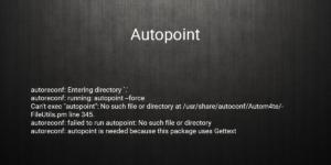 autoreconf: failed to run autopoint
